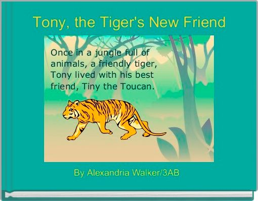 Tony, the Tiger's New Friend