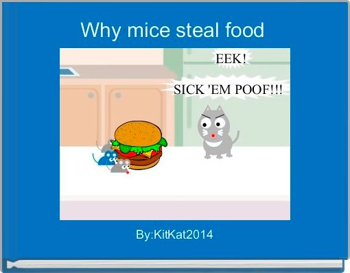 Why mice steal food