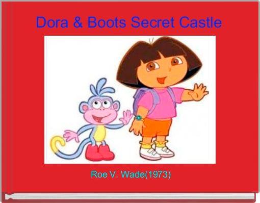 Dora & Boots Secret Castle