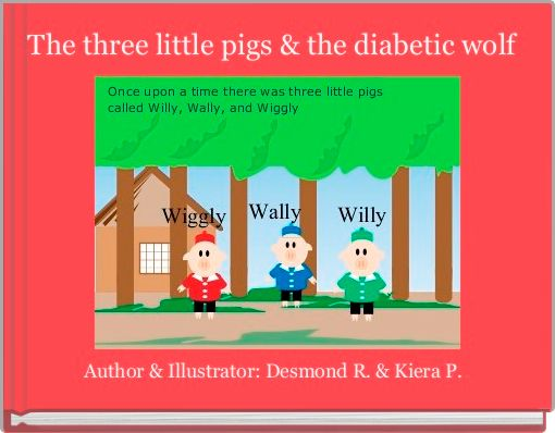 The three little pigs & the diabetic wolf