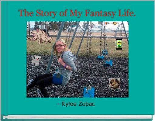 The Story of My Fantasy Life.