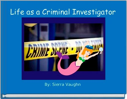 Life as a Criminal Investigator
