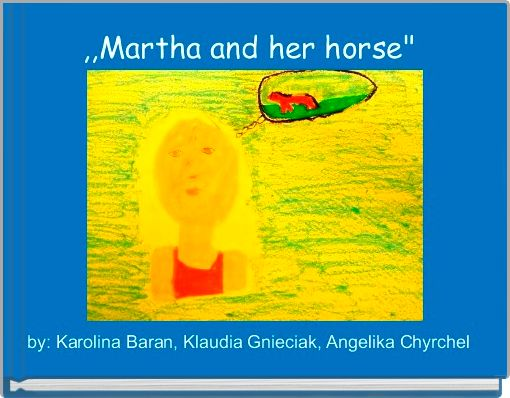 ,,Martha and her horse