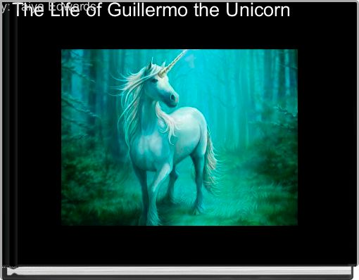 The Life of Guillermo the Unicorn