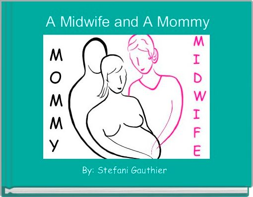 A Midwife and A Mommy