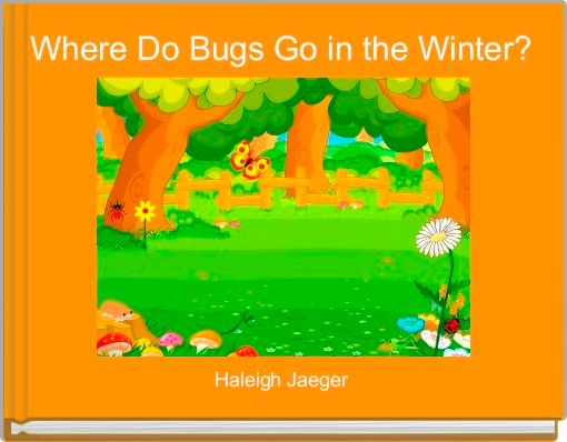 Where Do Bugs Go in the Winter?