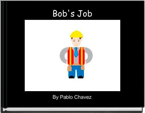 Bob's Job