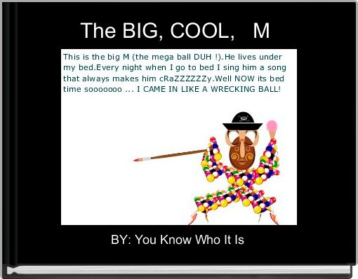 The BIG, COOL,   M