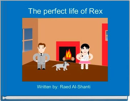 The perfect life of Rex
