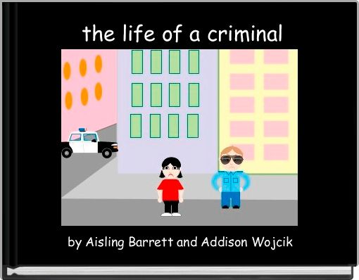 the life of a criminal