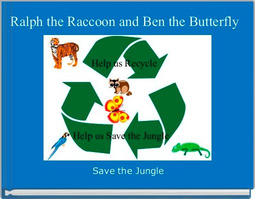 Ralph the Raccoon and Ben the Butterfly