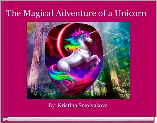 The magical adventure of a Unicorn