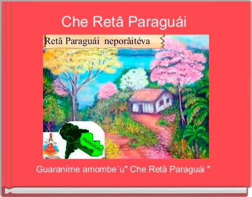 Che Retâ Paraguái