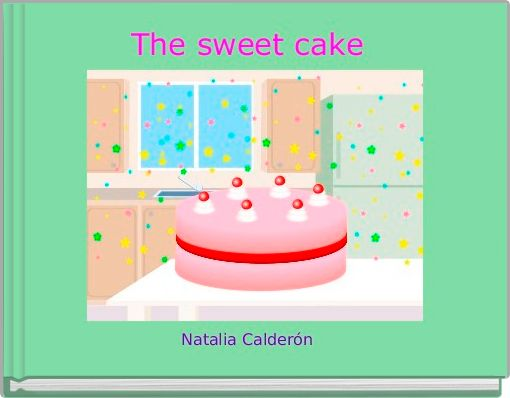 The sweet cake