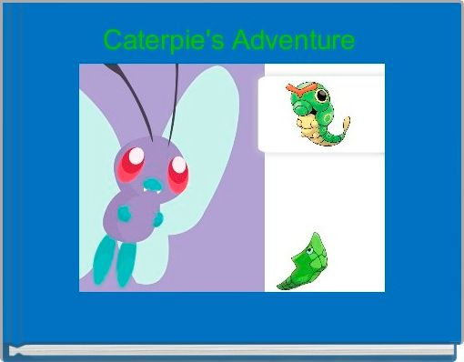 Caterpie's Adventure