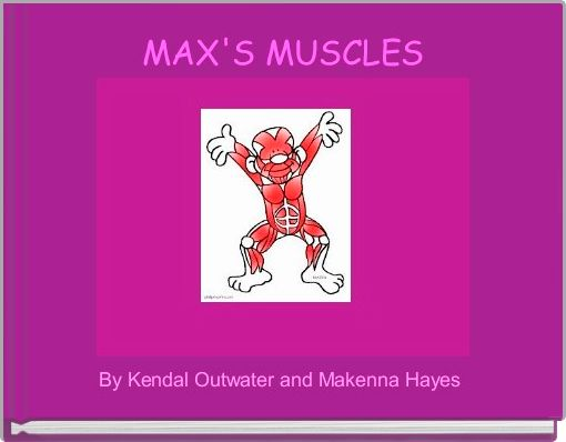 MAX'S MUSCLES