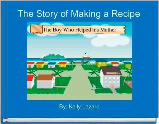 The Story of Making a Recipe