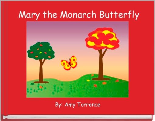 Mary the Monarch Butterfly