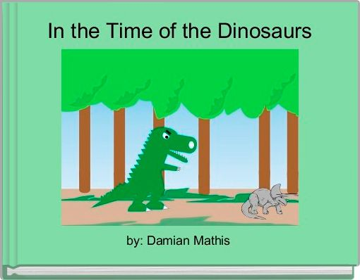 In the Time of the Dinosaurs