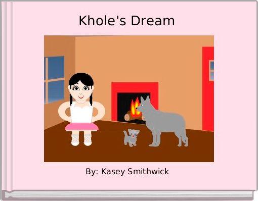 Khole's Dream