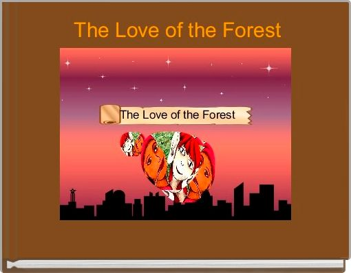 The Love of the Forest