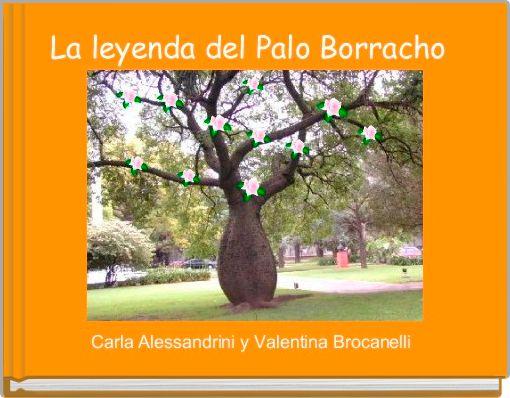 La leyenda del Palo Borracho