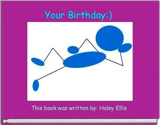 Your Birthday:)