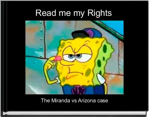 Read me my Rights