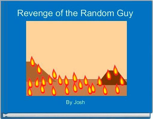 Revenge of the Random Guy