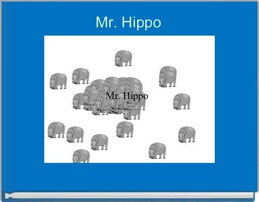 Mr. Hippo