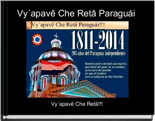 Vy´apavê Che Retâ Paraguái