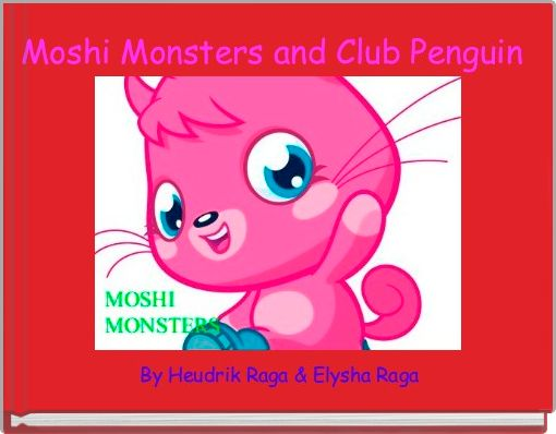 Moshi Monsters and Club Penguin