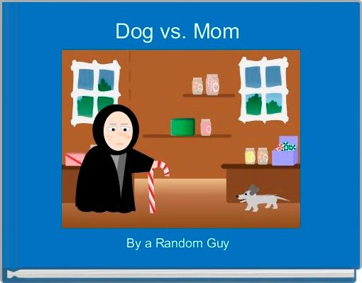 Dog vs. Mom
