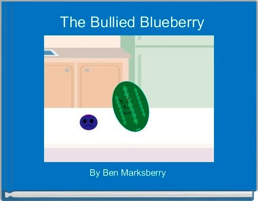 The Bullied Blueberry