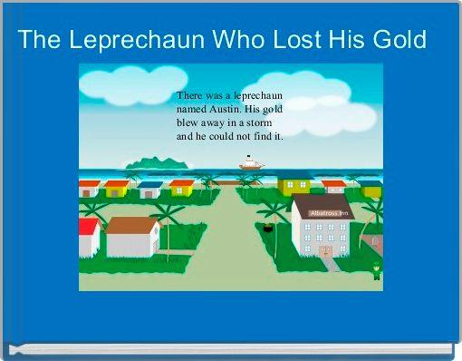 The Leprechaun Who Lost His Gold