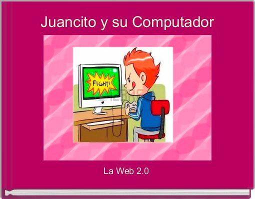 Juancito y su Computador