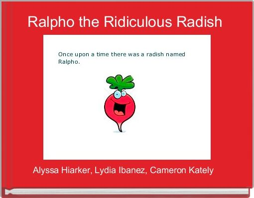 Ralpho the Ridiculous Radish