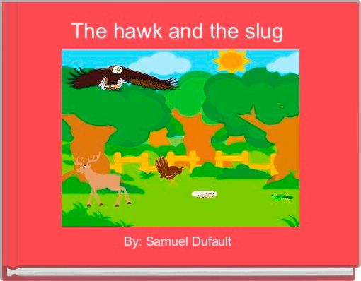 The hawk and the slug