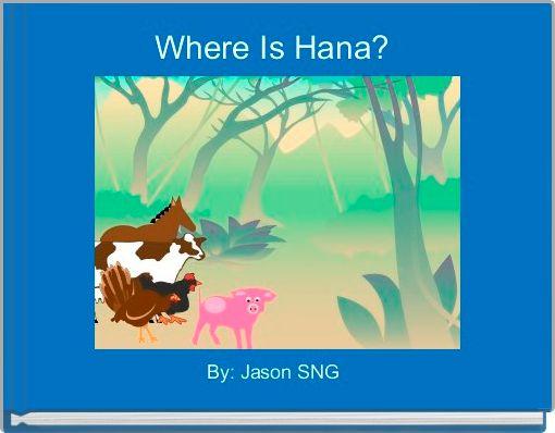 Where Is Hana?