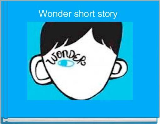 Wonder short story