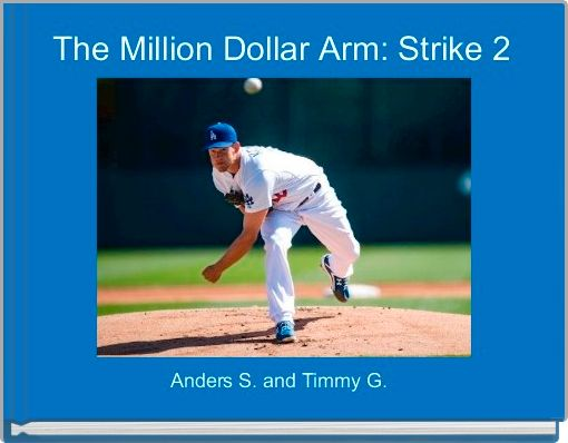 The Million Dollar Arm: Strike 2