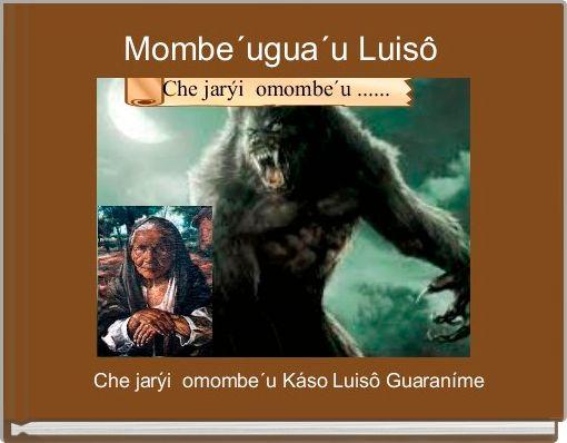 Mombe´ugua´u Luisô