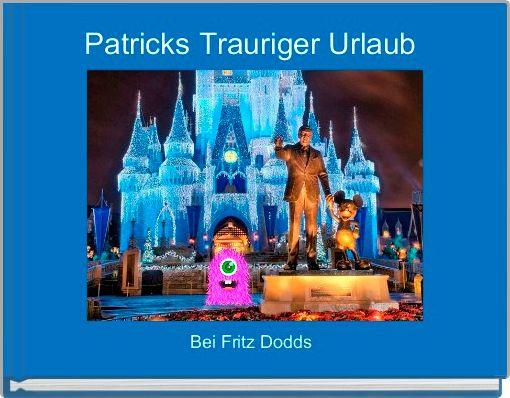 Patricks Trauriger Urlaub
