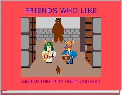 FRIENDS WHO LIKE