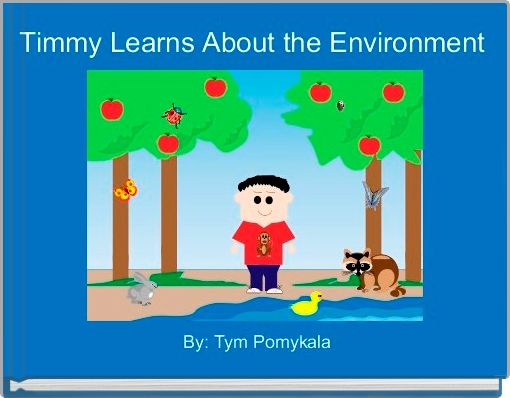 Timmy Learns About the Environment