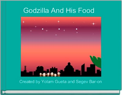 Godzilla And His Food