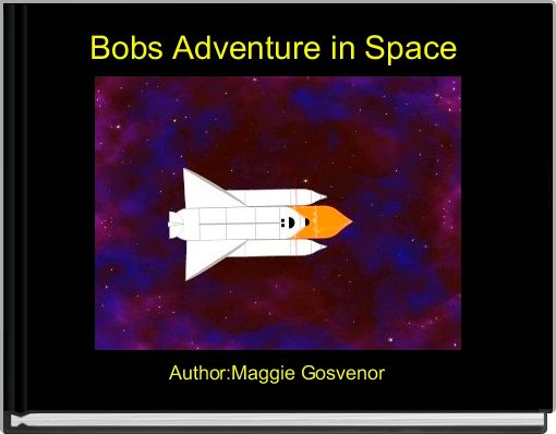 Bobs Adventure in Space