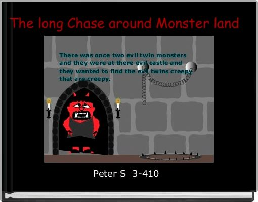 The long Chase around Monster land