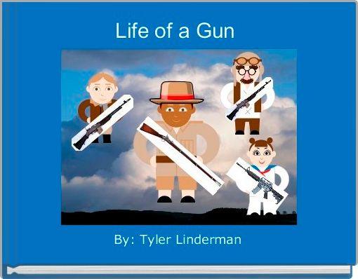 Life of a Gun