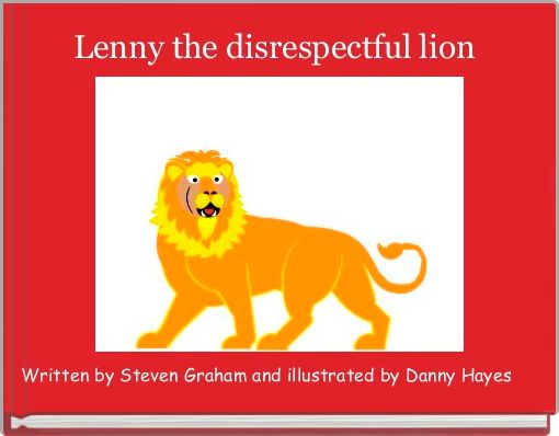 Lenny the disrespectful lion